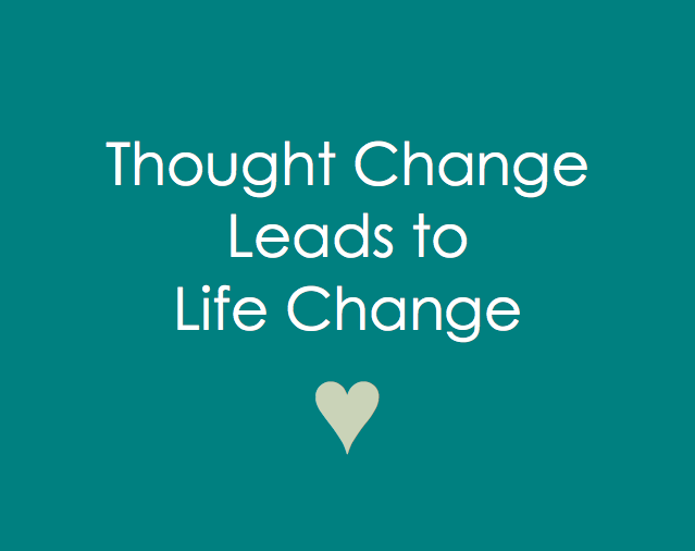 Thought Change Leads To Life Change