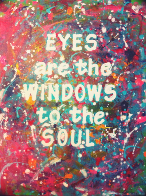 eyes are the windows